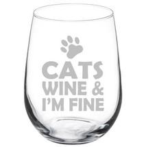 Cats Wine & I'm Fine Funny 10oz / 20oz / Stemmed / Stemless Wine Glass - $15.99