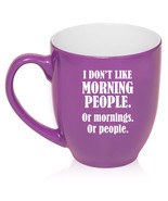 16oz Bistro Mug Ceramic Coffee Tea Glass Cup Funny I don't like morning ... - £11.23 GBP