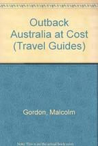 Outback Australia: At Cost : A Traveller's Guide (Travel Guides) [Feb 01, 1994]