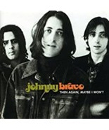 Then Again, Maybe I Won't by Johnny Bravo Cd - $10.99