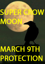 March 9H Full Coven Crow Super Moon Protection Blessings Magick Witch Cassia4 - $88.00