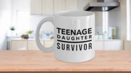 Teenage Daughter Survivor Funny Teen Girls Mom Dad Coffee Mug From Kid B... - $14.65+