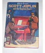 Scott Joplin and the Ragtime Years Evans, Mark - $3.75