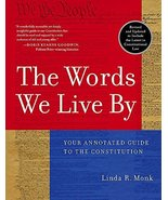 The Words We Live By: Your Annotated Guide to the Constitution (Stoneson... - $13.84