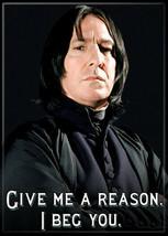 Harry Potter Professor Snape Give Me A Reason. I Beg You. Photo Magnet NEW - $3.99