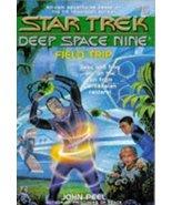 Field Trip (Star Trek Deep Space Nine) [Aug 01, 1995] Peel, John - $6.25