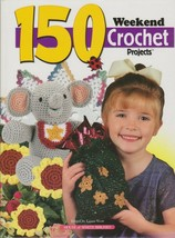 "HardCovered Bk ""150 Weekend Crochet Projects"" -House of White Birches-Ge... - $18.00"