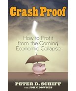 Crash Proof: How to Profit From the Coming Economic Collapse Schiff, Pet... - $1.98