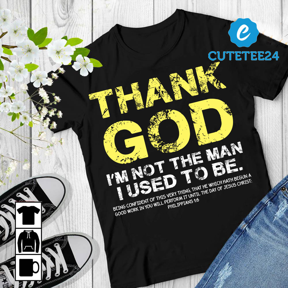 Primary image for Thank God I'm Not The Man I Used To Be Gildan Unisex T-shirt