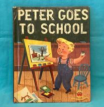 Vintage children's book Peter Goes to School 1953 Wonder Books - $3.00