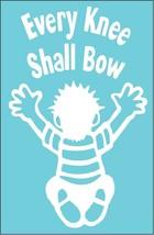 Every Knee Shall Bow Vinyl Die Cut Decal Bulk Pack Of 4 - $9.99