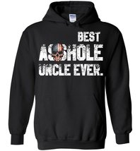 Best Asshole Uncle Ever Blend Hoodie - $32.99+