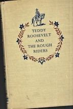Teddy Roosevelt and The Rough Riders By Henry Castor - $9.95