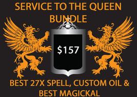 HAUNTED SERVICE OF THE QUEEN BUNDLE 27X SPELL CUSTOM OIL & BEST MAGICKAL DEAL - $78.50