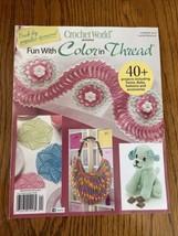AE19 Crochet World Presents Fun With Color In Thread Magazine, Summer 2019 - $11.88