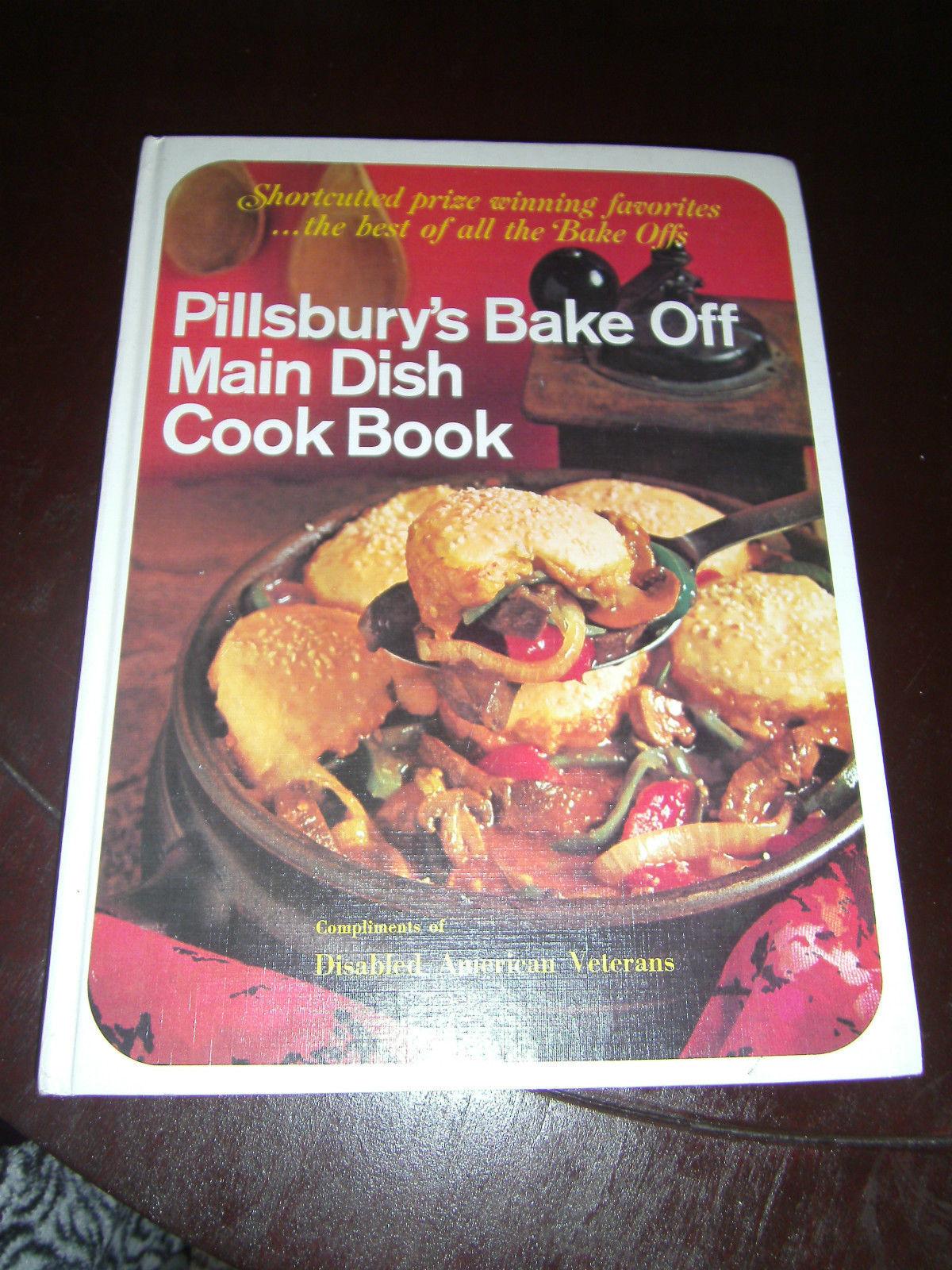 Pillsbury's Bake Off Main Dish Cook Book, Pillsbury 1968 2nd Print 1970 HC Vets - $3.50