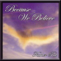 BECAUSE WE BELIEVE by Father Pat