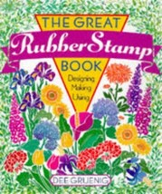The Great Rubber Stamp Book: Designing Making Using Gruenig, Dee - $1.83