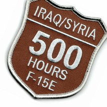 Air Force F-15E Iraq Syria 500 Hours Shield Desert Military Embroidered Patch - $18.99