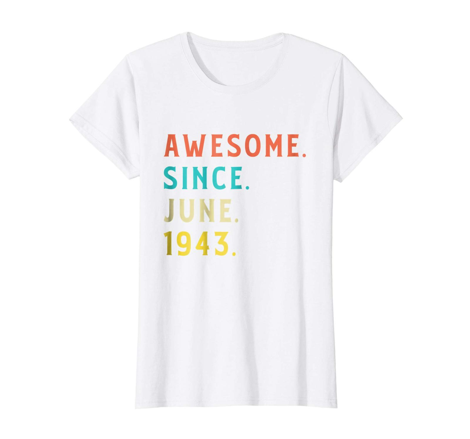 Dad Shirts - Vintage Awesome Since June 1943 Shirt Fun 75th Birthday Gift Wowen