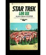 Star Trek Log Six [Feb 12, 1976] Foster, Alan Dean - $4.48