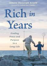 Rich in Years: Finding Peace and Purpose in a Long Life [Paperback] Joha... - $5.51