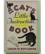 A Cat's Little Instruction Book by Leigh W. Rutledge - $2.99