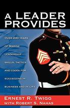 A LEADER PROVIDES [Paperback] Ernest R. Twigg and Robert S. Nahas - $13.51