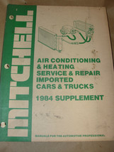 MITCHELL 1984 SUPPLEMENT AIR CONDITIONING & HEATING SERVICE & REPAIR IMP... - $8.99
