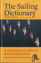 The Sailing Dictionary: A Comprehensive Reference Book of Sailing Terms ... - $24.50