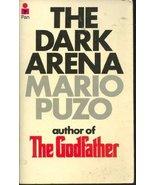The Dark Arena [Paperback] Puzo, Mario - $1.98