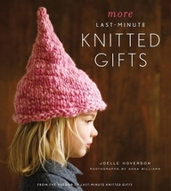 More Last-Minute Knitted Gifts...Author: Joelle Hoverson (used hardcover) - $14.00