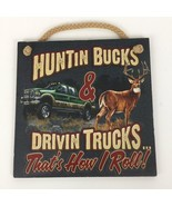 Huntin Bucks Drivin Trucks Hunter Driver Man Sign Wood Plaque Wall Decor... - $15.38