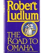 The Road to Omaha [Hardcover] Ludlum, Robert - $3.75