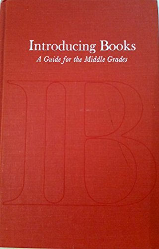 Introducing Books: A Guide for the Middle Grades Gillespie, John T.