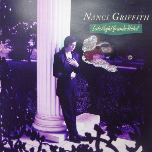 Late Night Grand Hotel by Nanci Griffiths Cd