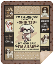 I'm Telling You I'm Not A Shih Tzu My Mom Said I'm A Baby Sherpa Blanket... - $50.00