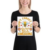 Don't forget to bee awesome bees fun 8x 10 poster - $18.95