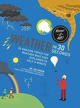 Weather in 30 Seconds: 30 amazing topics for weather wiz kids explained ... - £6.33 GBP