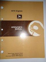 John Deere 6076 Engines Operators Manual OMRG17286D1 [Paperback] [Jan 01... - $19.79