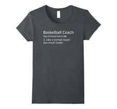 New Tee - Funny Basketball Coach Definition T-Tee Cool Gag Gift Wowen - $19.95+