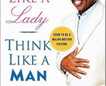 Act Like a Lady, Think Like a Man : What Men Really Think about Love, Relationsh