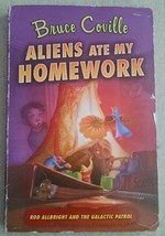 Aliens Ate My Homework Rod Allbright the Galactic Patrol by Bruce Covill... - $3.95