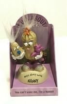 """NUTS ABOUT WORK PEANUT NANNY FIGURINE YOU CAN""""T SCARE ME I'M A NANNY - $0.97"""