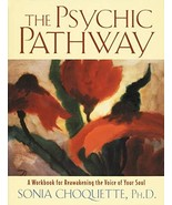 The Psychic Pathway: A Workbook for Reawakening the Voice of Your Soul [... - $9.98