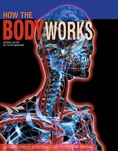 How the Body Works: A Comprehensive Illustrated Encyclopedia of Anatomy ... - $9.90