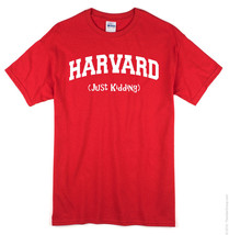 'Harvard' Alumni T-Shirt (Just Kidding) ~Hilarious~ Columbia/Yale/Colleg... - $17.34+