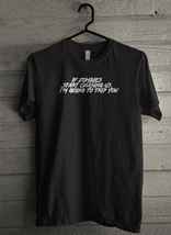 If Zombies Start Chasing Us Im Going to Trip You Men's T-Shirt - Custom (497) - $19.12+