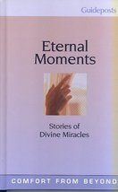Eternal Moments: Stories of Divine Miracles [Hardcover] Phyllis Hobe (Edited by) image 1