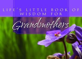 Life's Little Book Of Wisdom For Grandmothers, 1597899607, Brand-New  - $4.99
